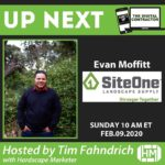 Evan Moffitt with SiteOne Landscape Supply, Digital Contractor Show Interview on Turf's Up Radio